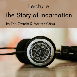 The Story of Incarnation - lecture by Spirit
